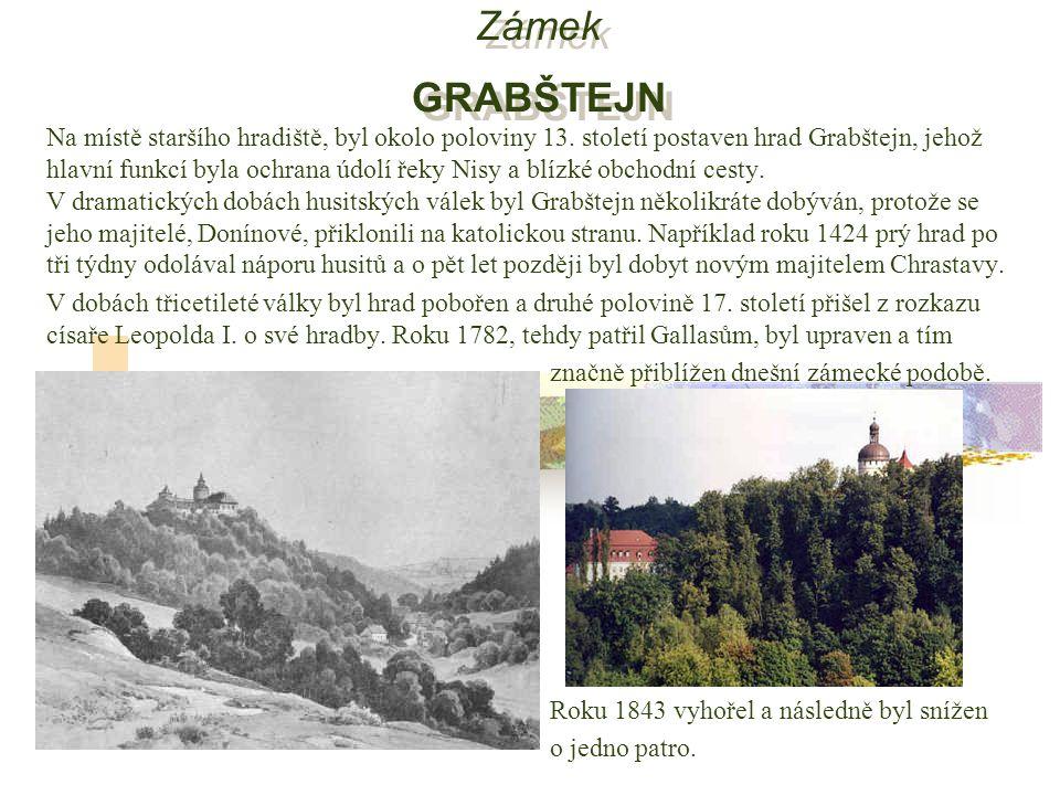 Zámek GRABŠTEJN Na místě staršího hradiště, byl okolo poloviny 13.