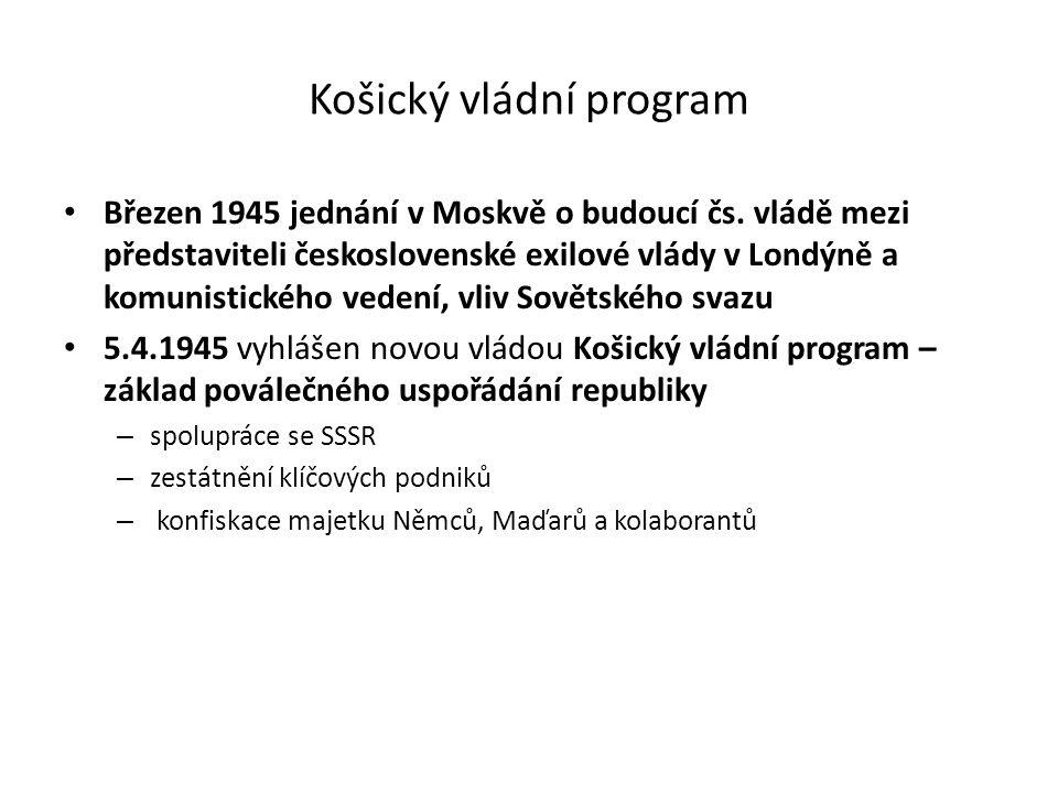 Košický vládní program Březen 1945 jednání v Moskvě o budoucí čs.