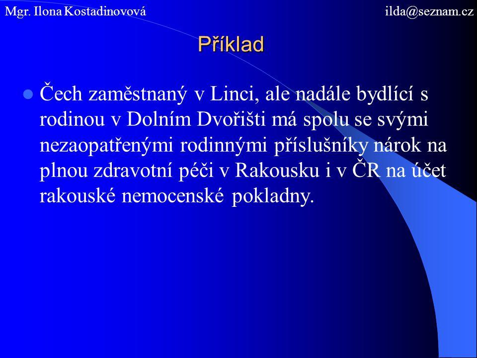 Příklad Čech zaměstnaný v Linci, ale nadále bydlící s rodinou v Dolním Dvořišti má spolu se svými nezaopatřenými rodinnými příslušníky nárok na plnou