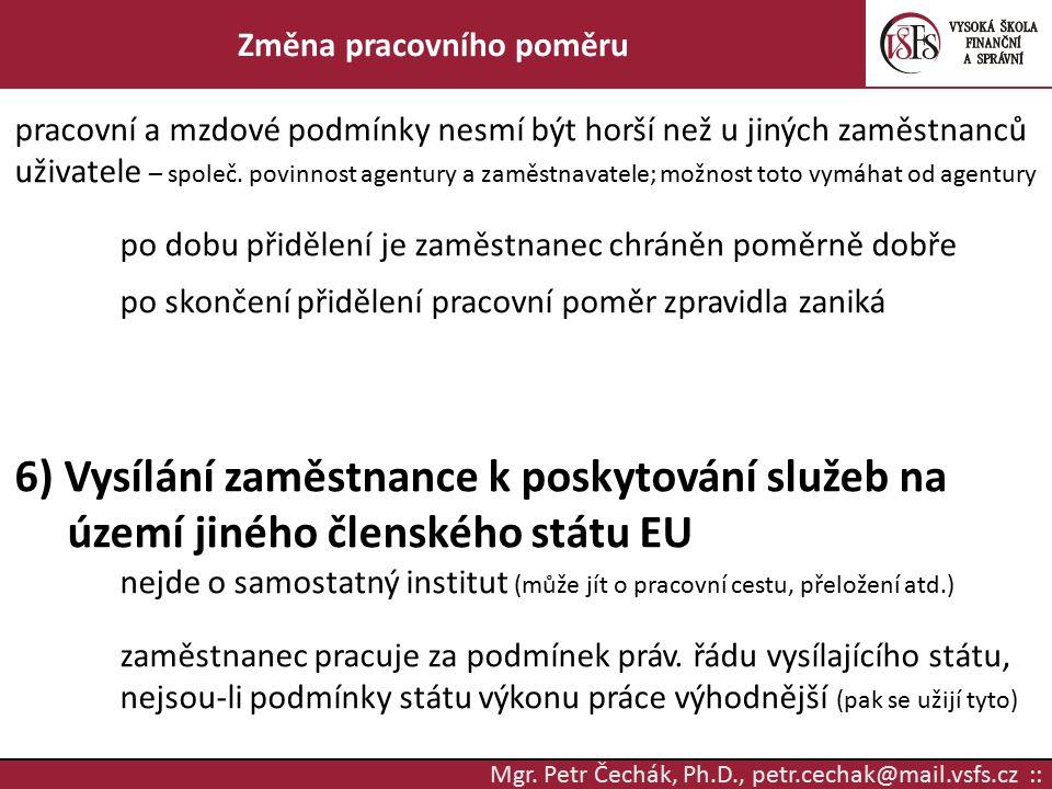 Mgr. Petr Čechák, Ph.D., petr.cechak@mail.vsfs.cz :: Změna pracovního poměru pracovní a mzdové podmínky nesmí být horší než u jiných zaměstnanců uživa