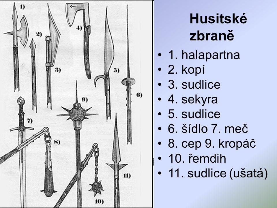 Husitské zbraně 1. halapartna 2. kopí 3. sudlice 4. sekyra 5. sudlice 6. šídlo 7. meč 8. cep 9. kropáč 10. řemdih 11. sudlice (ušatá)