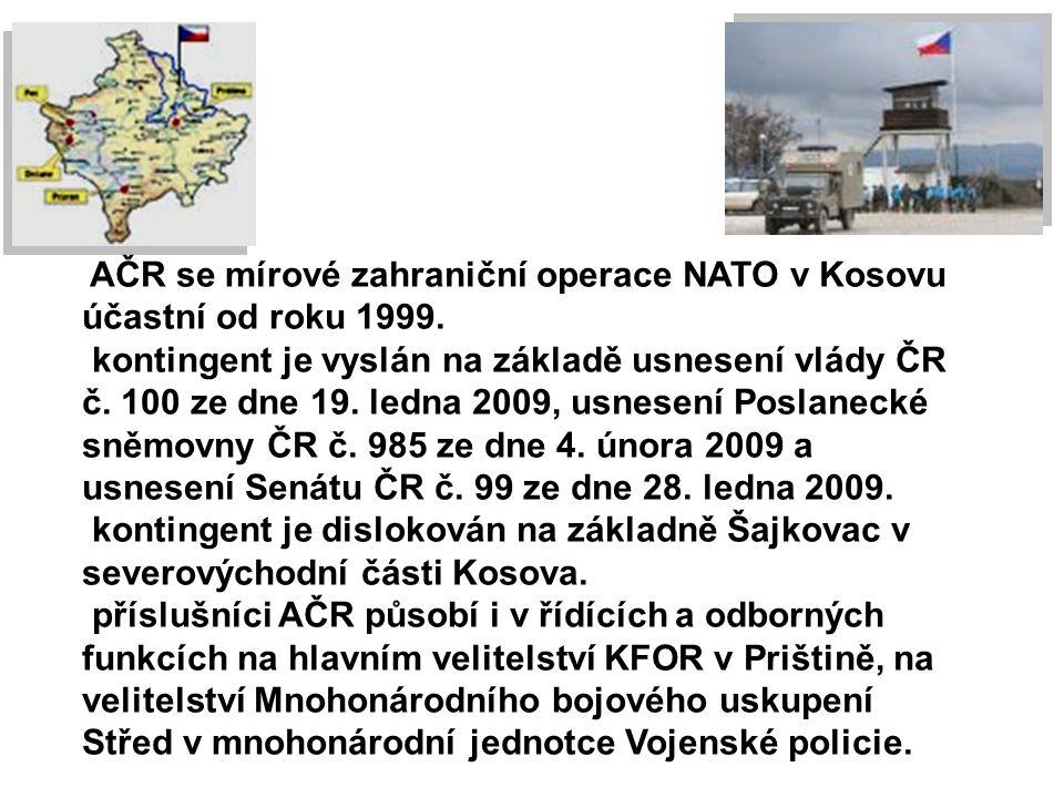 AČR se mírové zahraniční operace NATO v Kosovu účastní od roku 1999.