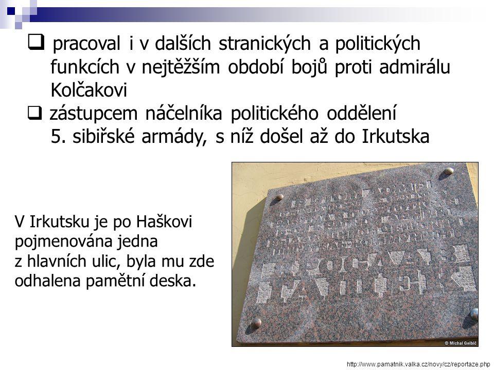dankl.cz/Data/3865/hašek_thmb.jpg  přes Jugoslávii do Ruska  v roce 1918 vstoupil v Moskvě do sociálně demokratické strany  vstup do Rudé armády 
