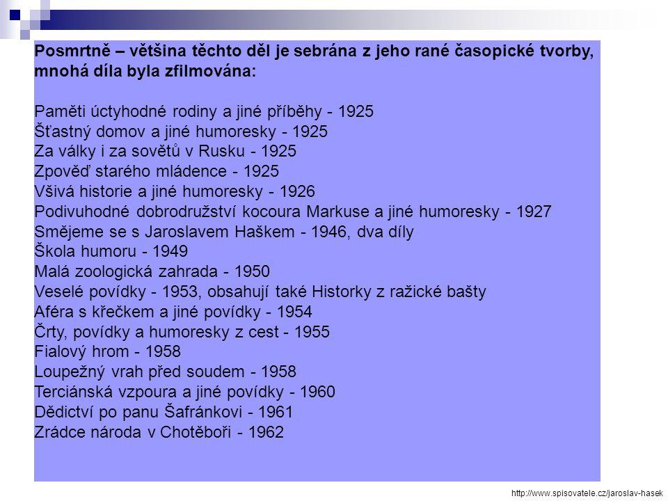 Májové výkřiky -1903, sbírka básní Galerie karikatur - 1909 Trampoty pana Tenkráta - 1912 Dobrý voják Švejk a jiné podivné historky - 1912 Průvodčí ci