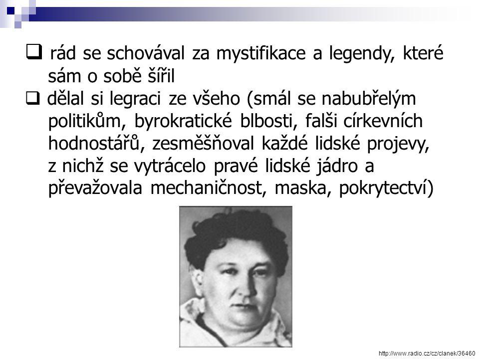  proslul svým bonvivánským způsobem života  měl dar humoru, satiry, ironie  Osudy dobrého vojáka Švejka - světově nejznámějším českým románem první