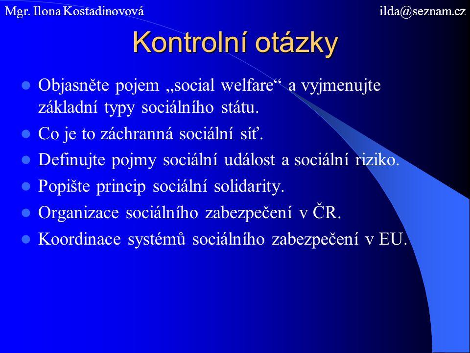 """Kontrolní otázky Objasněte pojem """"social welfare a vyjmenujte základní typy sociálního státu."""