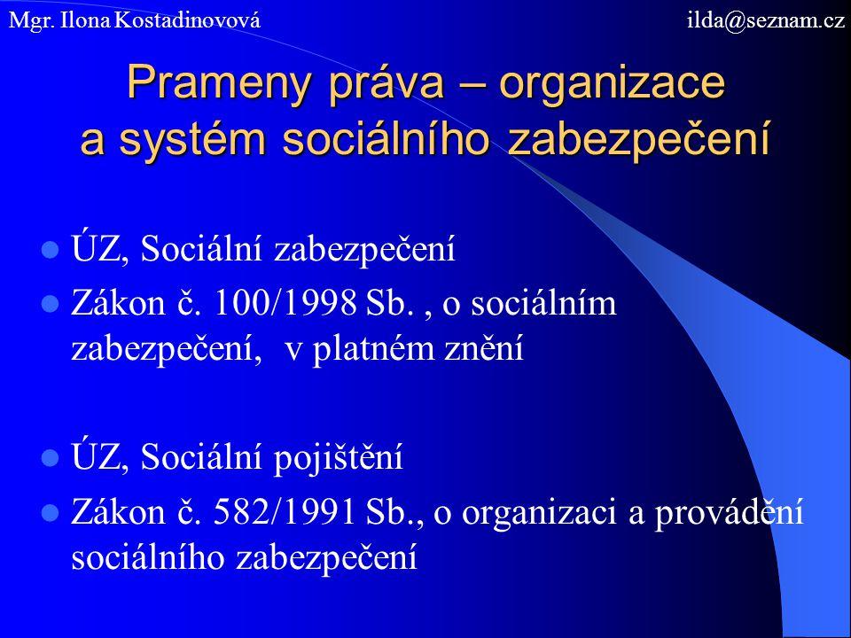 Prameny práva – organizace a systém sociálního zabezpečení ÚZ, Sociální zabezpečení Zákon č. 100/1998 Sb., o sociálním zabezpečení, v platném znění ÚZ