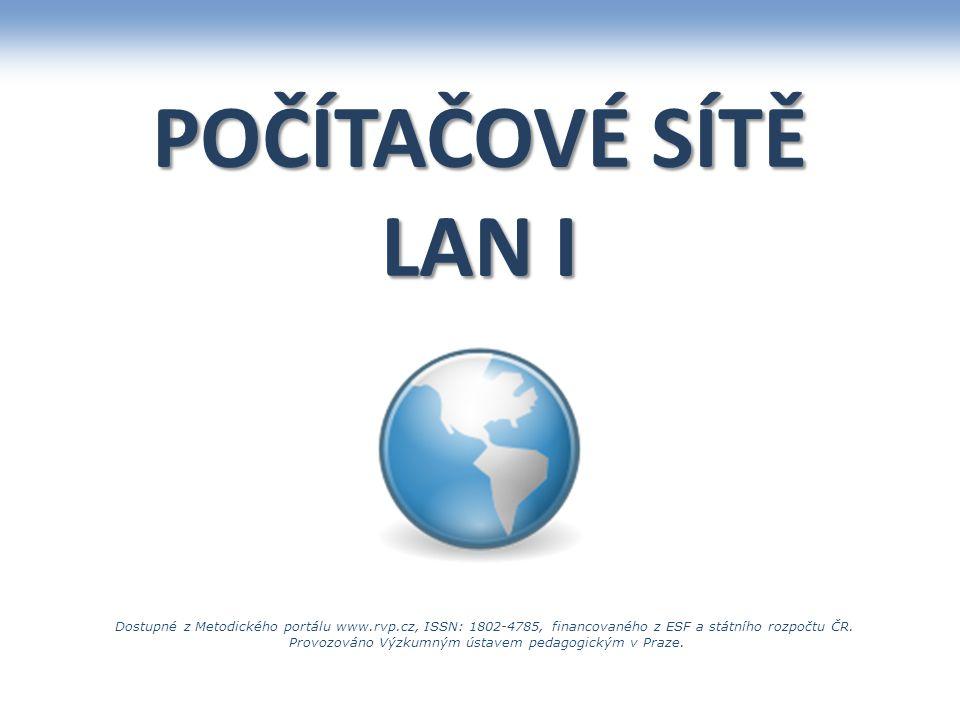 POČÍTAČOVÉ SÍTĚ LAN I Dostupné z Metodického portálu www.rvp.cz, ISSN: 1802-4785, financovaného z ESF a státního rozpočtu ČR.