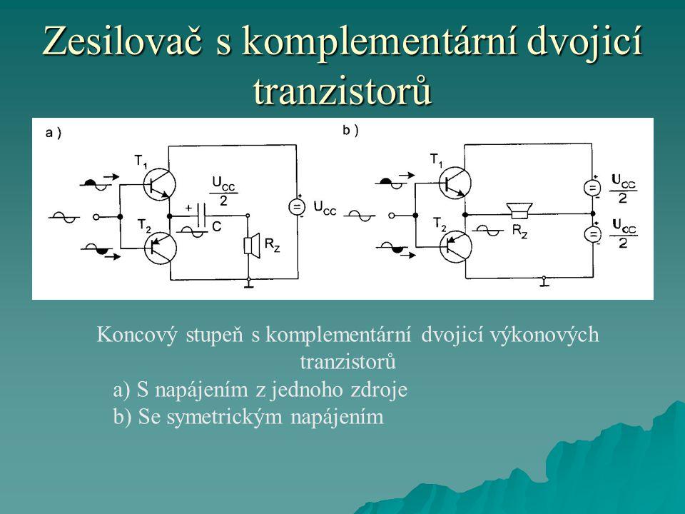 Zesilovač s komplementární dvojicí tranzistorů Koncový stupeň s komplementární dvojicí výkonových tranzistorů a) S napájením z jednoho zdroje b) Se symetrickým napájením