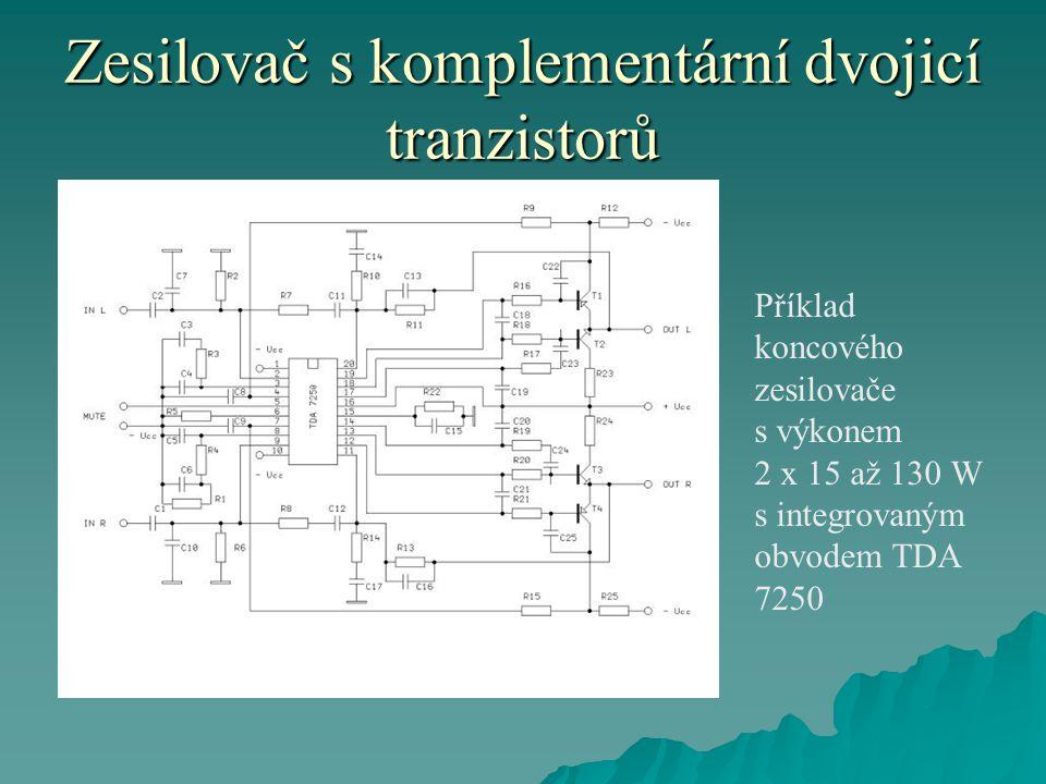 Zesilovač s komplementární dvojicí tranzistorů Příklad koncového zesilovače s výkonem 2 x 15 až 130 W s integrovaným obvodem TDA 7250