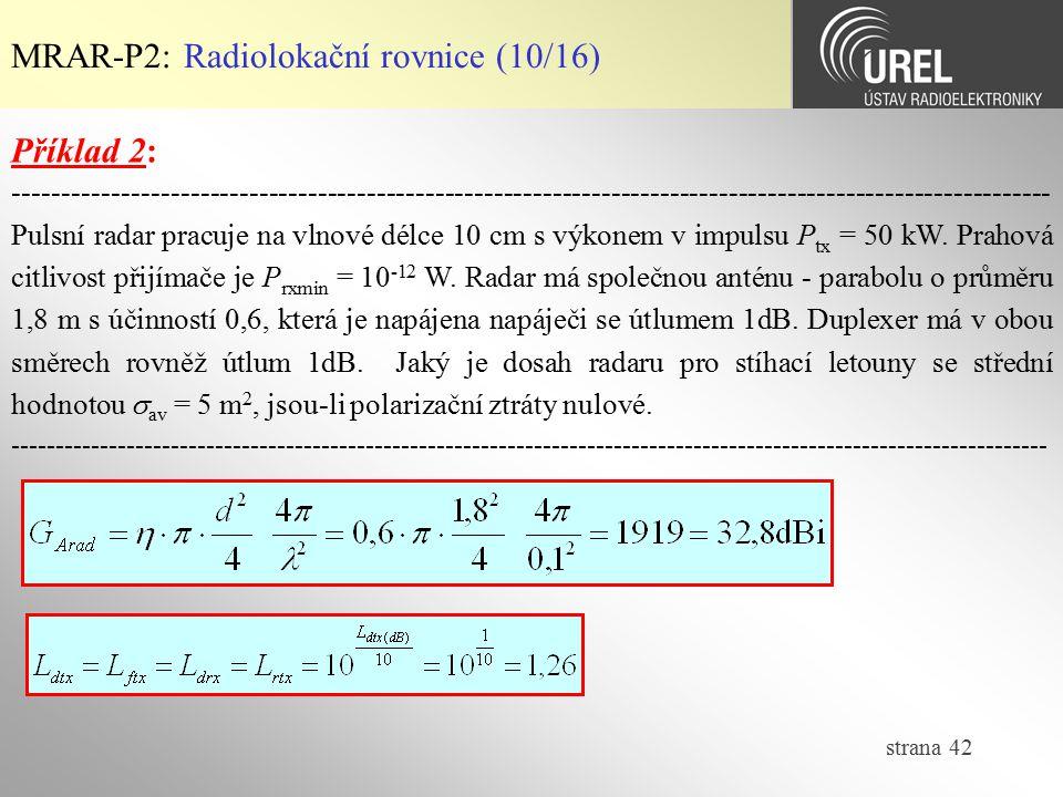 strana 42 MRAR-P2: Radiolokační rovnice (10/16) Příklad 2: -------------------------------------------------------------------------------------------