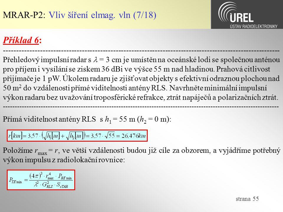 strana 55 MRAR-P2: Vliv šíření elmag. vln (7/18) Příklad 6: ------------------------------------------------------------------------------------------