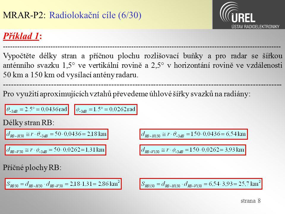 strana 8 MRAR-P2: Radiolokační cíle (6/30) Příklad 1: ------------------------------------------------------------------------------------------------