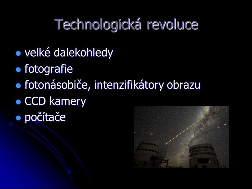 Technologická revoluce velké dalekohledy velké dalekohledy fotografie fotografie fotonásobiče, intenzifikátory obrazu fotonásobiče, intenzifikátory ob
