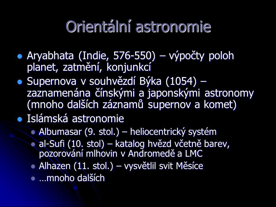 Orientální astronomie Aryabhata (Indie, 576-550) – výpočty poloh planet, zatmění, konjunkcí Aryabhata (Indie, 576-550) – výpočty poloh planet, zatmění