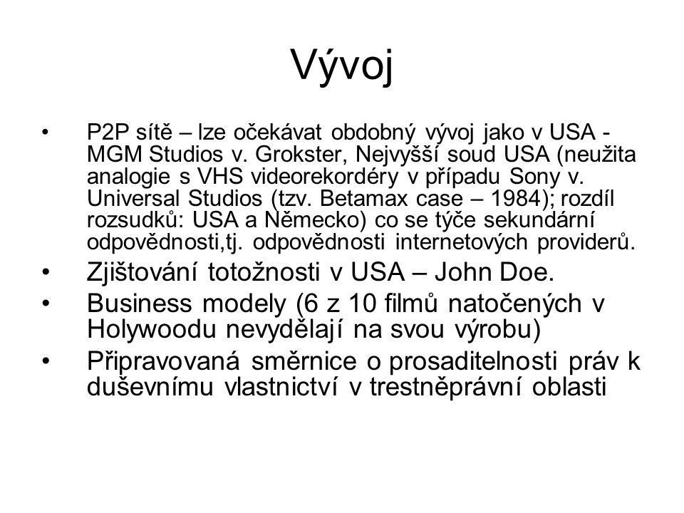 Vývoj P2P sítě – lze očekávat obdobný vývoj jako v USA - MGM Studios v. Grokster, Nejvyšší soud USA (neužita analogie s VHS videorekordéry v případu S
