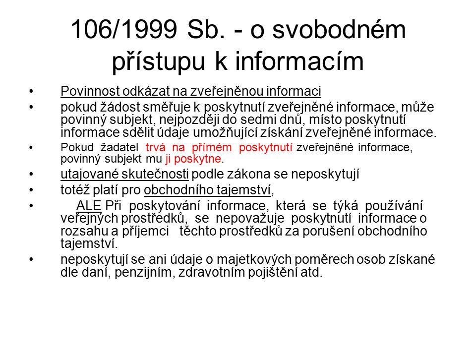 106/1999 Sb. - o svobodném přístupu k informacím Povinnost odkázat na zveřejněnou informaci pokud žádost směřuje k poskytnutí zveřejněné informace, mů