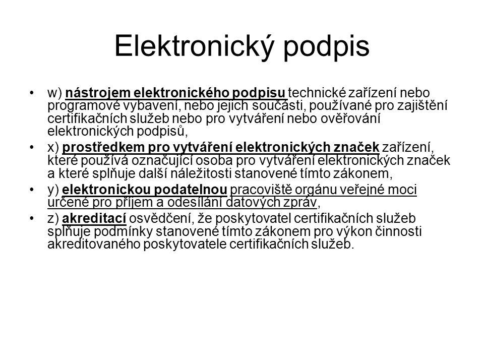 Elektronický podpis w) nástrojem elektronického podpisu technické zařízení nebo programové vybavení, nebo jejich součásti, používané pro zajištění cer