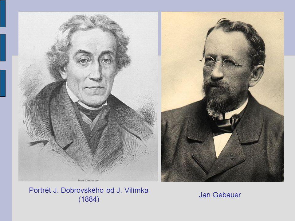 Portrét J. Dobrovského od J. Vilímka (1884) Jan Gebauer
