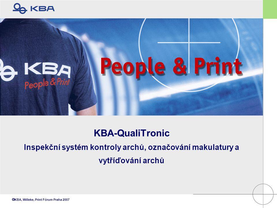  KBA, Willeke, Print Fórum Praha 2007 KBA-QualiTronic Inspekční systém kontroly archů, označování makulatury a vytříďování archů
