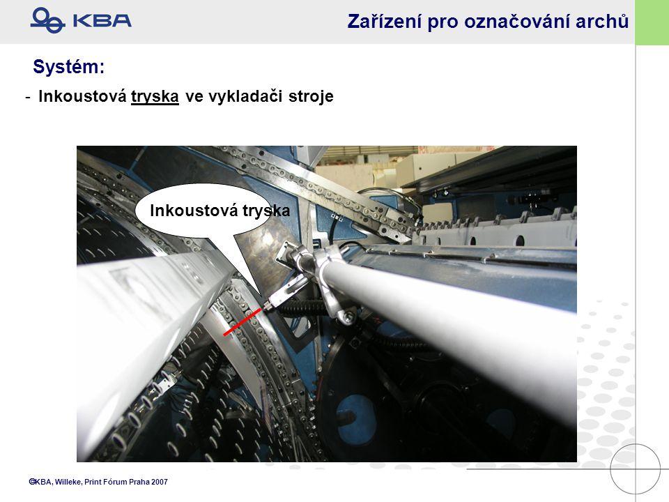  KBA, Willeke, Print Fórum Praha 2007 Zařízení pro označování archů -Inkoustová tryska ve vykladači stroje Systém: Inkoustová tryska