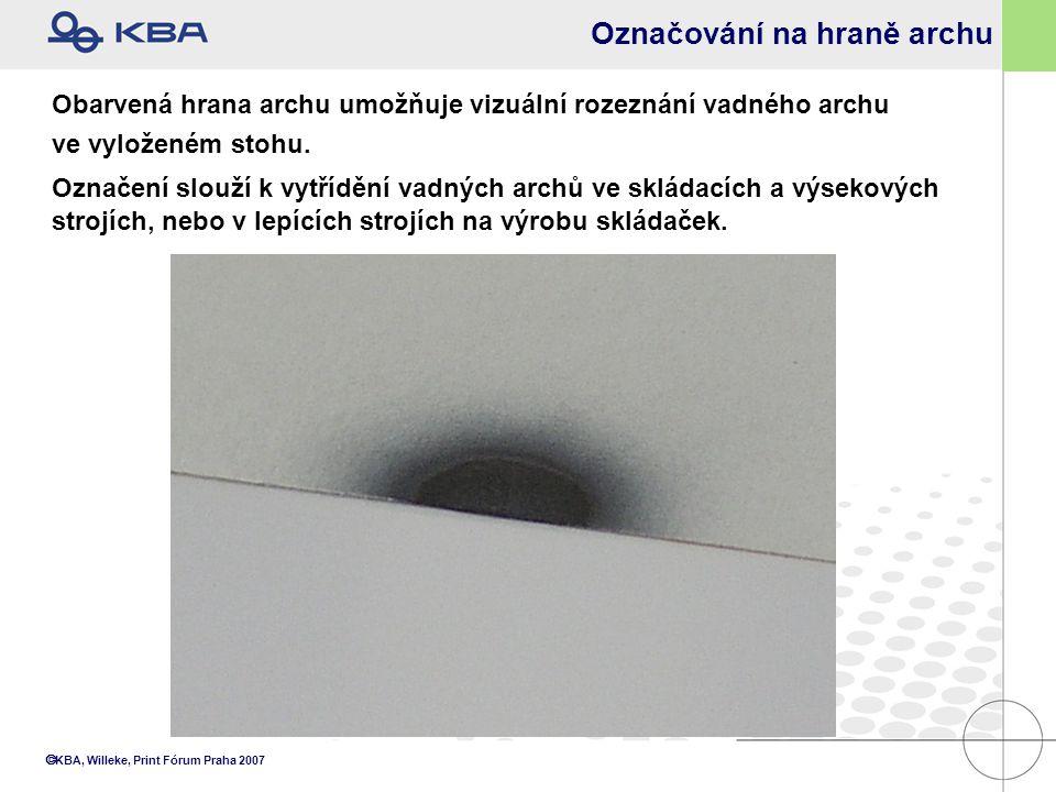  KBA, Willeke, Print Fórum Praha 2007 Označování na hraně archu Obarvená hrana archu umožňuje vizuální rozeznání vadného archu ve vyloženém stohu. Oz