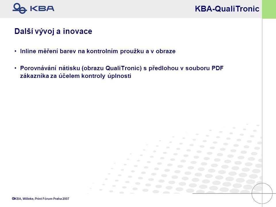  KBA, Willeke, Print Fórum Praha 2007 KBA-QualiTronic Další vývoj a inovace Inline měření barev na kontrolním proužku a v obraze Porovnávání nátisku
