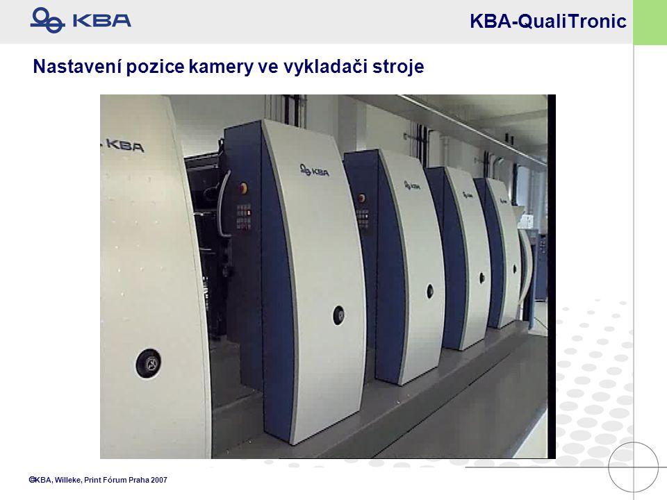  KBA, Willeke, Print Fórum Praha 2007 KBA-QualiTronic Nastavení pozice kamery ve vykladači stroje