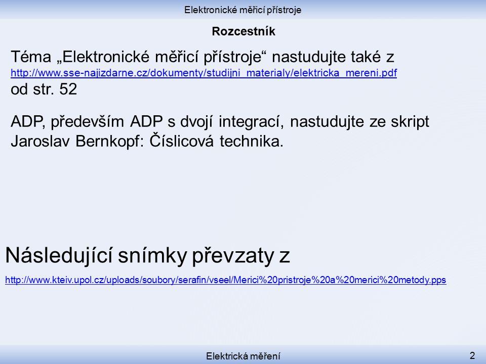 """Elektronické měřicí přístroje Elektrická měření 2 Téma """"Elektronické měřicí přístroje"""" nastudujte také z http://www.sse-najizdarne.cz/dokumenty/studij"""