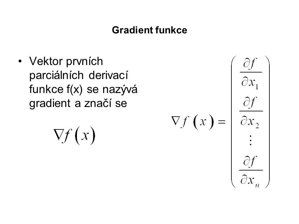 Gradient funkce Vektor prvních parciálních derivací funkce f(x) se nazývá gradient a značí se