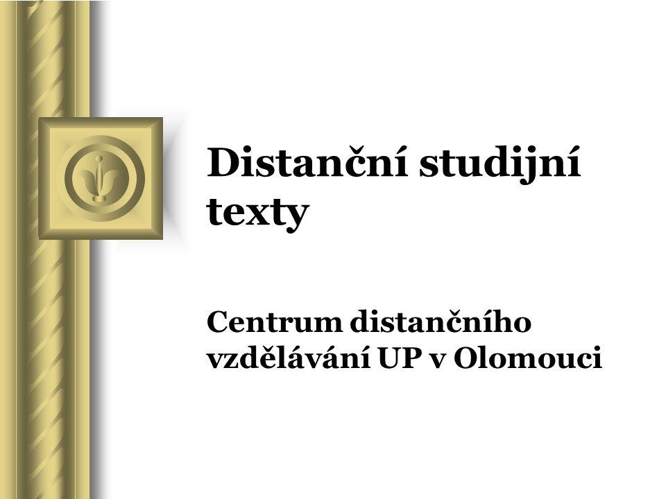 Distanční studijní texty Centrum distančního vzdělávání UP v Olomouci