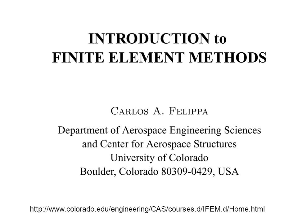 http://www.colorado.edu/engineering/CAS/courses.d/IFEM.d/Home.html