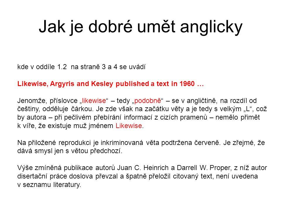 """kde v oddíle 1.2 na straně 3 a 4 se uvádí Likewise, Argyris and Kesley published a text in 1960 … Jenomže, příslovce """"likewise"""" – tedy """"podobně"""" – se"""
