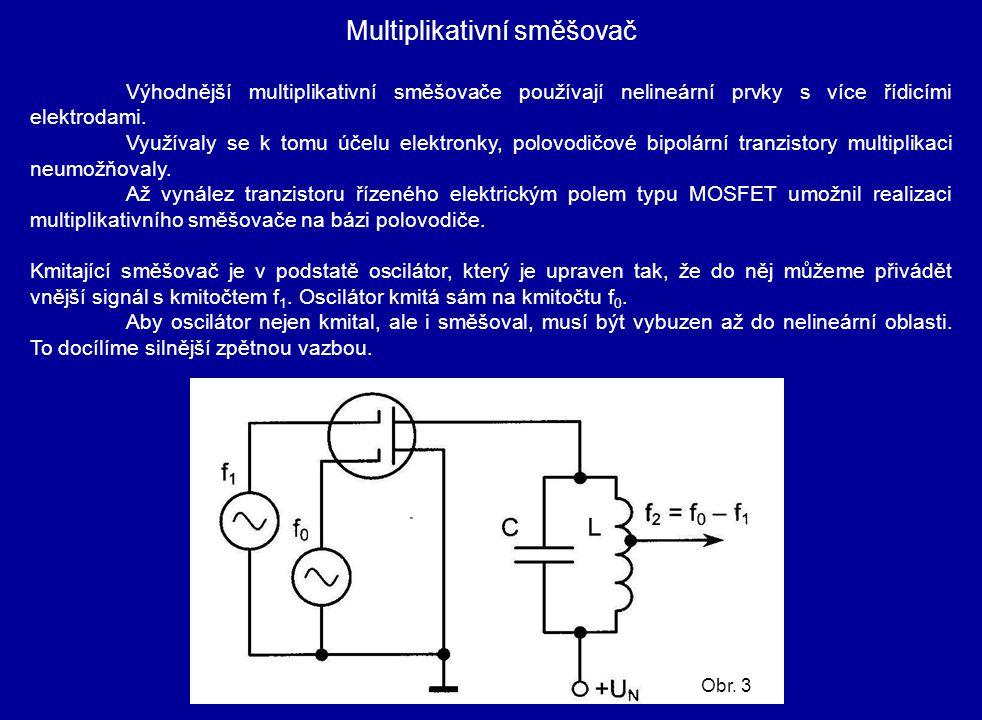 Multiplikativní směšovač Výhodnější multiplikativní směšovače používají nelineární prvky s více řídicími elektrodami. Využívaly se k tomu účelu elektr