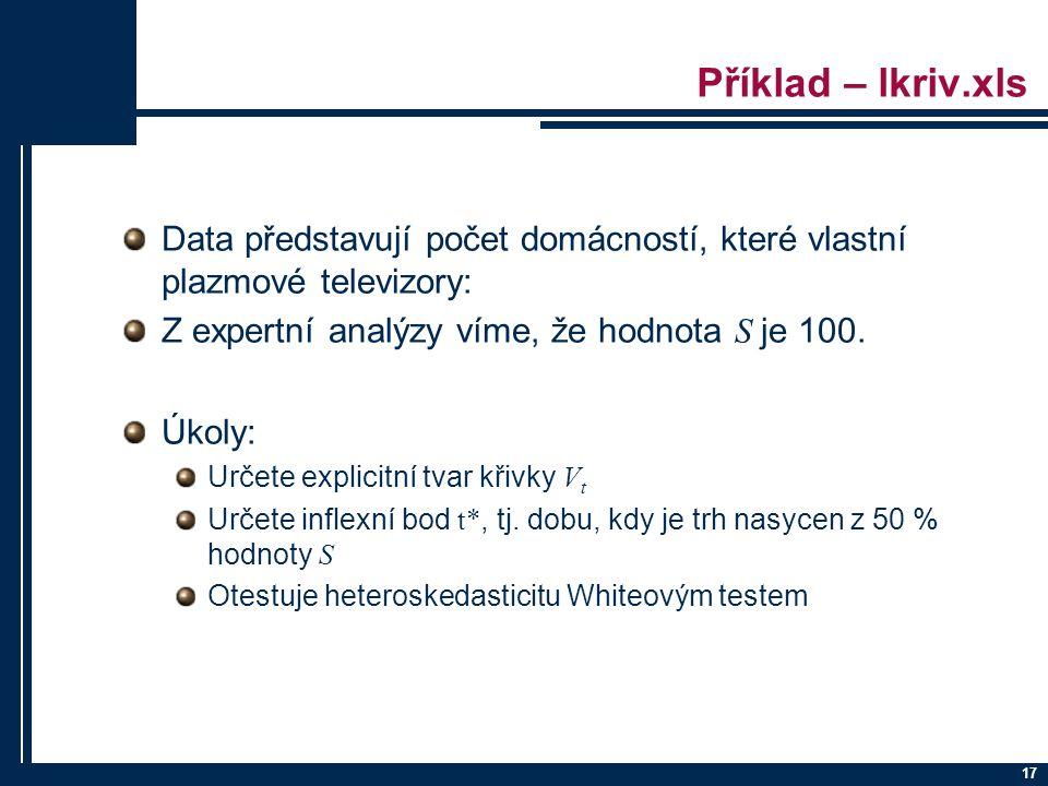 17 Příklad – lkriv.xls Data představují počet domácností, které vlastní plazmové televizory: Z expertní analýzy víme, že hodnota S je 100. Úkoly: Urče