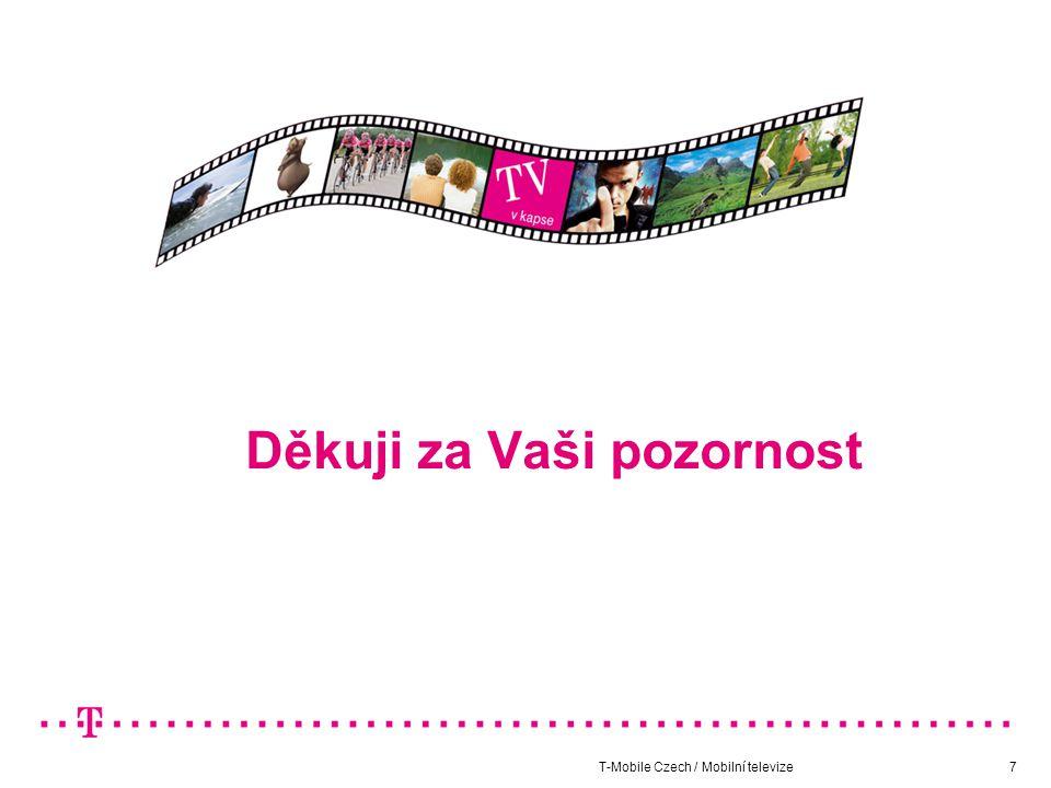 T-Mobile Czech / Mobilní televize7 Děkuji za Vaši pozornost