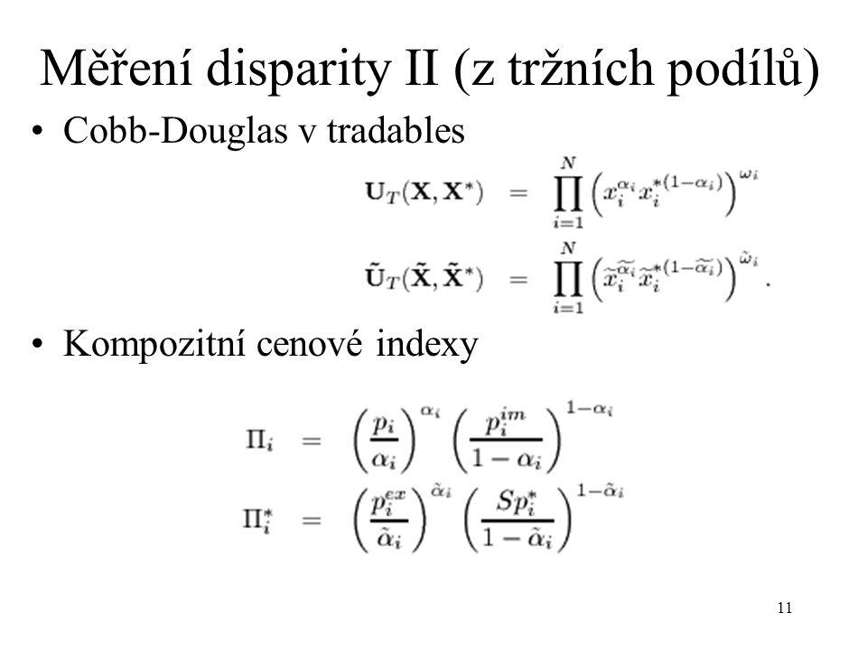 11 Cobb-Douglas v tradables Kompozitní cenové indexy Měření disparity II (z tržních podílů)