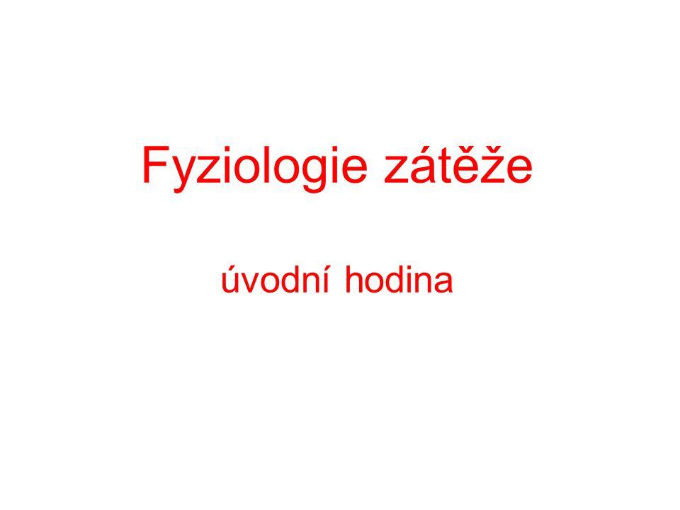Fyziologie zátěže Doporučená literatura: 1.Máček, M., & Máčková, J.