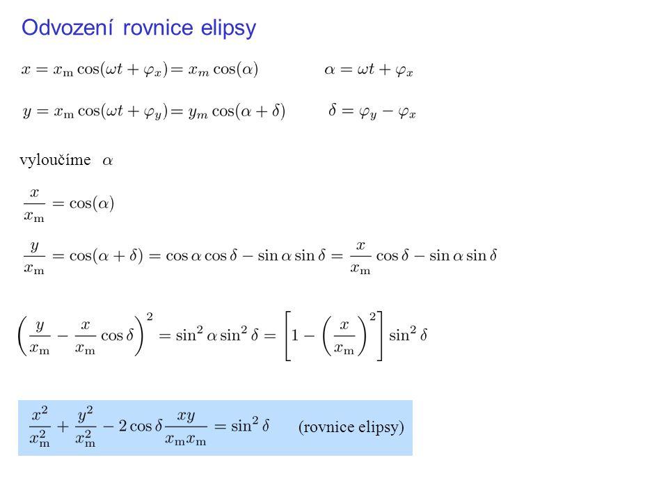 vyloučíme (rovnice elipsy) Odvození rovnice elipsy