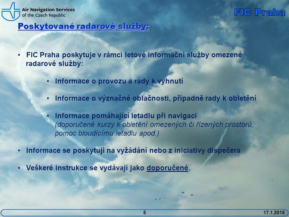 5 Poskytované radarové služby: FIC Praha poskytuje v rámci letové informační služby omezené radarové služby: Informace o provozu a rady k vyhnutí Informace o význačné oblačnosti, případně rady k obletění Informace pomáhající letadlu při navigaci (doporučené kurzy k obletění omezených či řízených prostorů, pomoc bloudícímu letadlu apod.) Informace se poskytují na vyžádání nebo z iniciativy dispečera Veškeré instrukce se vydávají jako doporučené.