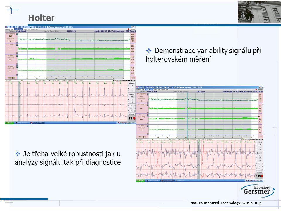 Nature Inspired Technology G r o u p Holter  Demonstrace variability signálu při holterovském měření  Je třeba velké robustnosti jak u analýzy signá