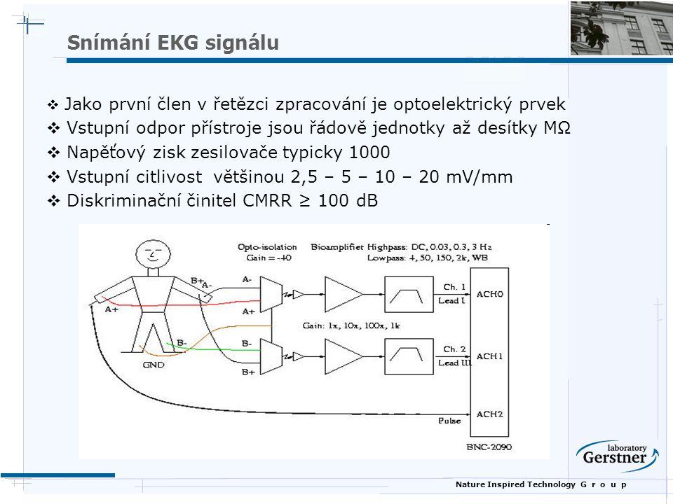 Nature Inspired Technology G r o u p Snímání EKG signálu  Jako první člen v řetězci zpracování je optoelektrický prvek  Vstupní odpor přístroje jsou