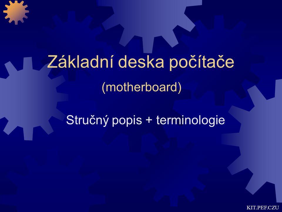 KIT.PEF.CZU Základní deska počítače Stručný popis + terminologie (motherboard)