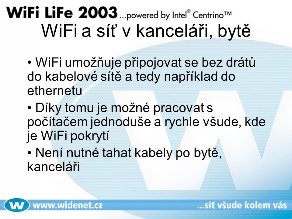 WiFi a síť v kanceláři, bytě WiFi umožňuje připojovat se bez drátů do kabelové sítě a tedy například do ethernetu Díky tomu je možné pracovat s počítačem jednoduše a rychle všude, kde je WiFi pokrytí Není nutné tahat kabely po bytě, kanceláři