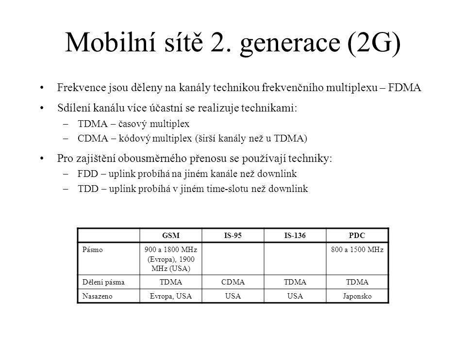 Mobilní sítě 2. generace (2G) Frekvence jsou děleny na kanály technikou frekvenčního multiplexu – FDMA Sdílení kanálu více účastní se realizuje techni