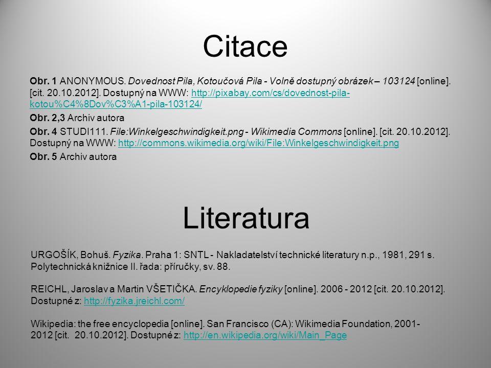 Citace Obr. 1 ANONYMOUS. Dovednost Pila, Kotoučová Pila - Volně dostupný obrázek – 103124 [online]. [cit. 20.10.2012]. Dostupný na WWW: http://pixabay