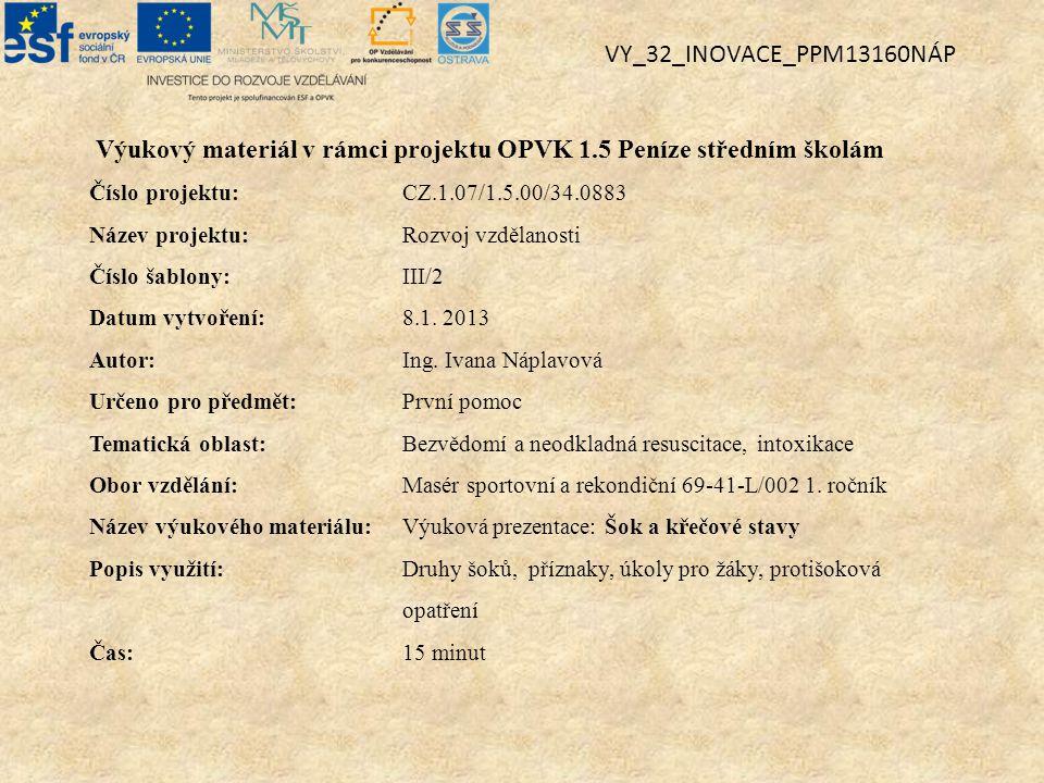 Výukový materiál v rámci projektu OPVK 1.5 Peníze středním školám Číslo projektu:CZ.1.07/1.5.00/34.0883 Název projektu:Rozvoj vzdělanosti Číslo šablony: III/2 Datum vytvoření:8.1.