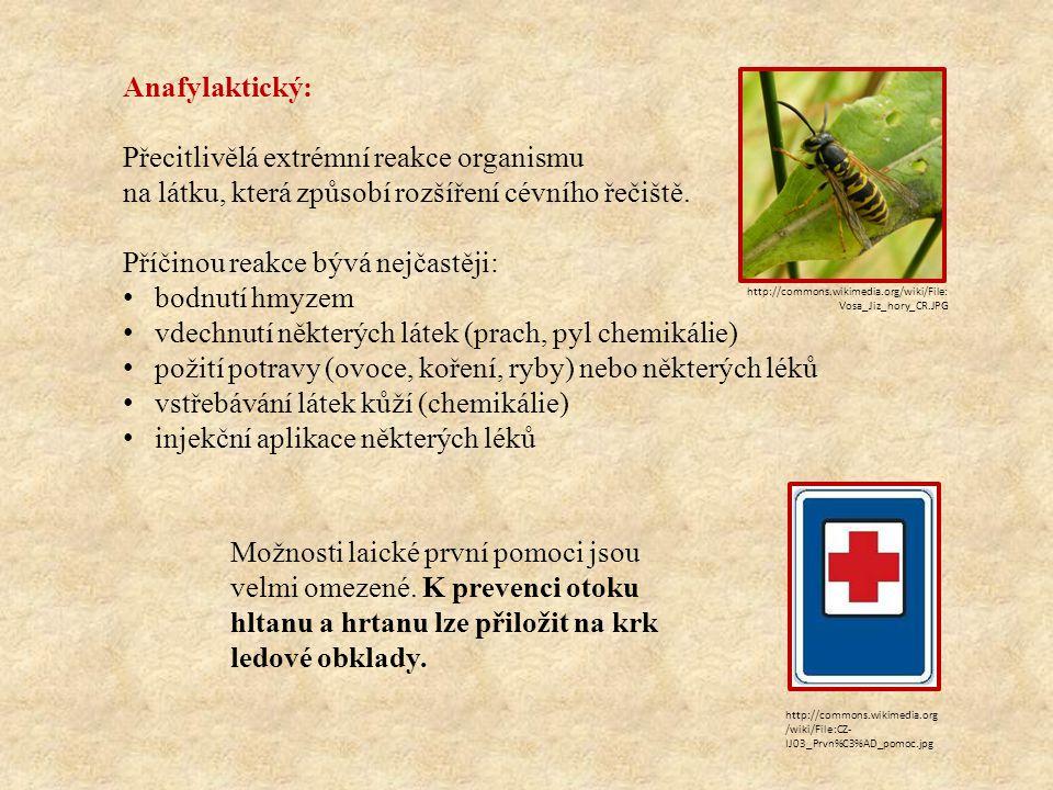 Anafylaktický: Přecitlivělá extrémní reakce organismu na látku, která způsobí rozšíření cévního řečiště.