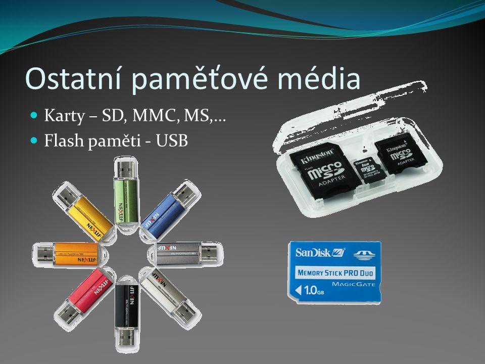 Ostatní paměťové média Karty – SD, MMC, MS,… Flash paměti - USB