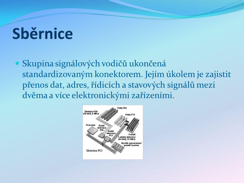 Sběrnice Skupina signálových vodičů ukončená standardizovaným konektorem.